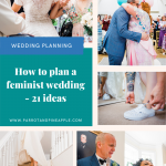 Pinterest graphic showing a collage of wedding photos and text reading how to plan a feminist wedding 21 ideas