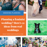 Pinterest graphic showing a collage of wedding photos and text reading planning a feminist wedding here's 21 ideas from real weddings