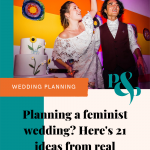 Pinterest graphic showing bride and groom cutting a wedding cake with text reading planning a feminist wedding? Here's 21 ideas from real weddings.
