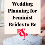 Pinterest graphic showing a close up of a bride putting on trainers with text that reads wedding planning for feminist brides to be.