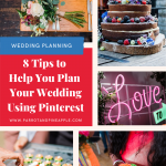 Collage of 5 colourful wedding photos and text on a red background that reads 8 tips to help you plan your wedding using pinterest.
