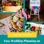 Collage of 4 brightly coloured wedding photos and text on a green background that reads easy wedding planning on pinterest with 8 top tips