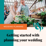 Pinterest graphic showing a wedding photo of a bride and groom cutting a cake and text reading 'getting started with planning your wedding'.