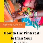 Photo of a brightly coloured wrist corsage with a text overlay that reads how to use pinterest to plan your wedding