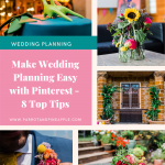 Collage of 5 colourful wedding decoration photos with a pink box of text reading make wedding planning easy with pinterest - 8 top tips