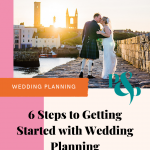 Image for pinterest with a wedding photo of a bride and groom with text reading '6 steps to getting started with wedding planning'