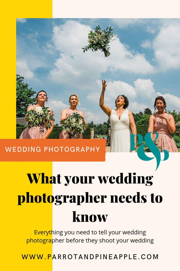 Poster showing the text 'What your wedding photographer needs to know'. By informal wedding photographer parrot and pineapple.