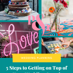 Collage of wedding photos and text reading 5 steps to getting on top of your wedding spend