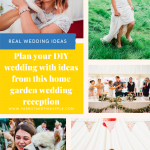 Pinterest graphic showing a collage of wedding photos and text reading 'Plan your DIY wedding with ideas from this home garden wedding reception'