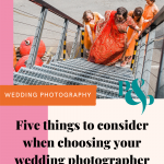 Pinterest graphic showing an indian bride and her bridesmaids walking toward her wedding with text reading five things to consider when choosing your wedding photographer.