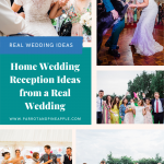 Pinterest graphic showing a collage of wedding photos and text that reads 'home wedding recpetion ideas from a real wedding'